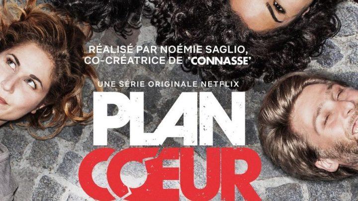 Une bande-annonce pour la nouvelle série Netflix : Plan Cœur !