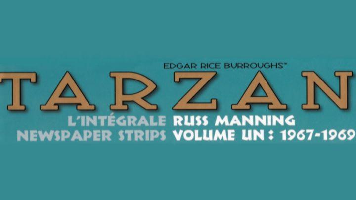 Tarzan – l'intégrale Russ Manning Newspaper Strips V1 : 1967-1969 [Critique]
