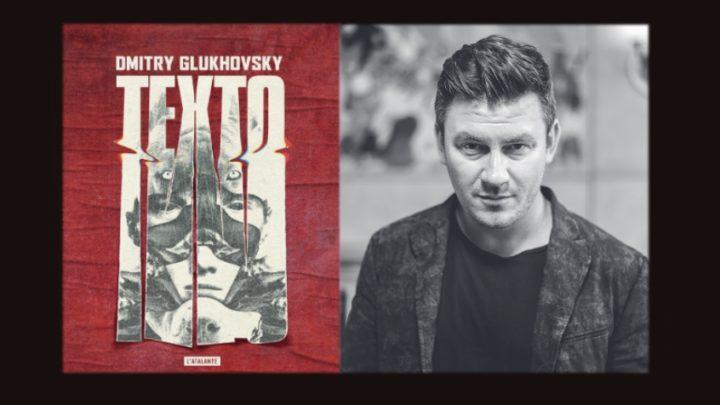 TEXTO : le roman noir de Dmitry Glukhovsky, l'auteur de Métro !